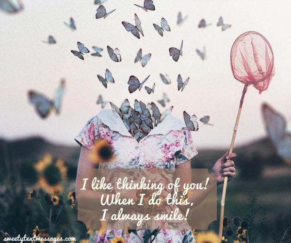 Jag gillar att tänka på dig! När jag gör detta ler jag alltid!