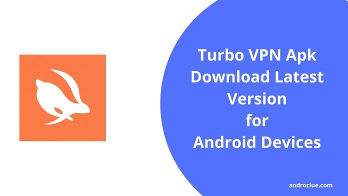 Apk Turbo VPN cho Android - Liên kết & đánh giá phiên bản mới nhất 1