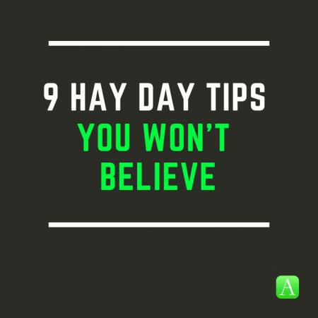 9 Tipy na Hay Day, ktorým neveríte 3