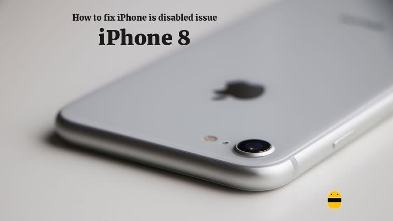 Ako opraviť iPhone je zakázaný problém na iPhone 8 1