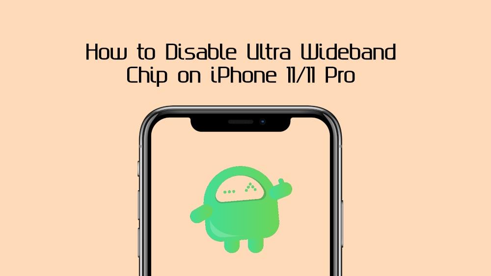 Hur du inaktiverar Ultra Wideband Chip på iPhone 11/11 Pro 1