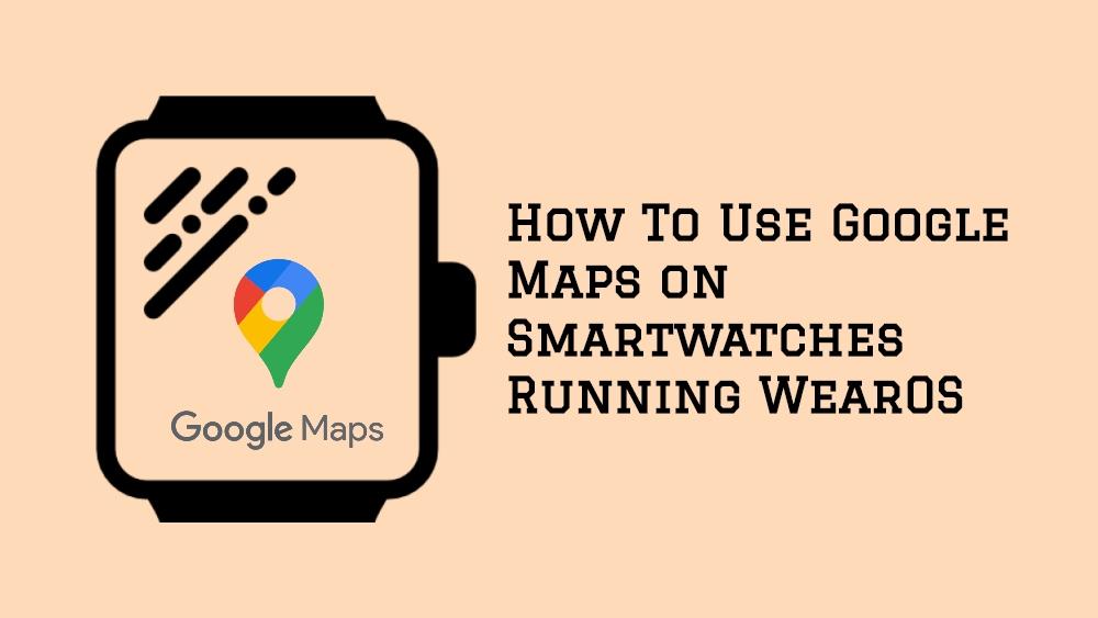 Ako používať Mapy Google na smartwatches so systémom WearOS 1