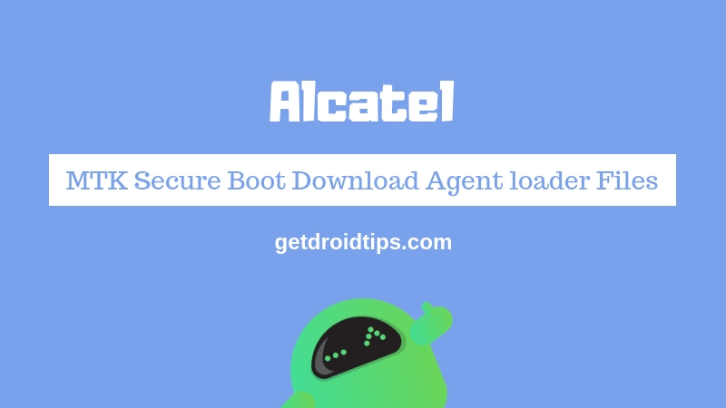 Stiahnite si súbory zavádzača Alcatel MTK Secure Boot Download Agent [MTK DA] 1